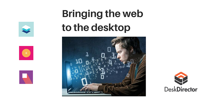DeskDirector blog: Brining the web to the desktop